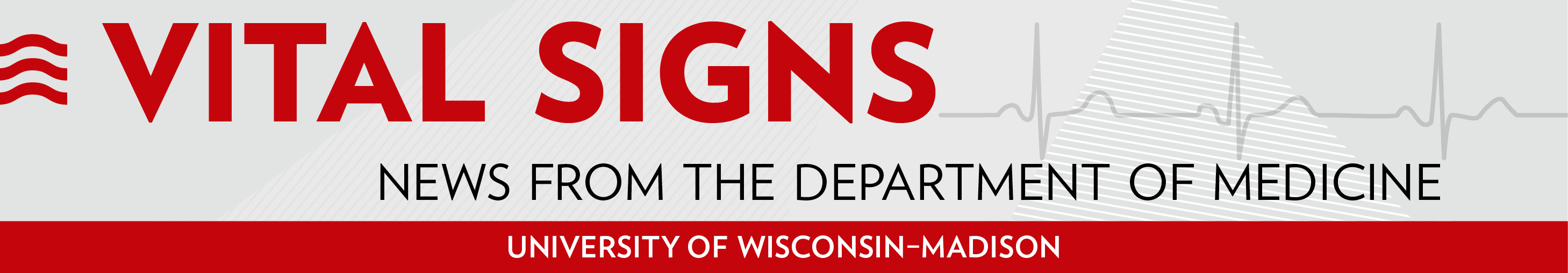 Vital Signs - News from the Department of Medicine - University of Wisconsin-Madison